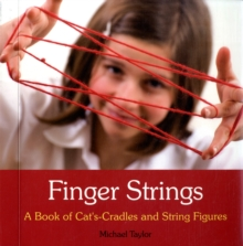 Finger Strings : A Book of Cat's Cradles and String Figures, Spiral bound
