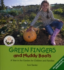Green Fingers and Muddy Boots : A Year in the Garden for Children and Families, Mixed media product