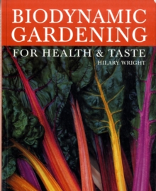 Biodynamic Gardening : For Health and Taste, Paperback