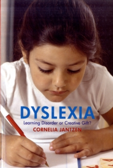 Dyslexia : Learning Disorder or Creative Gift?, Paperback Book