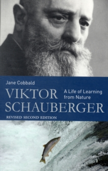 Viktor Schauberger : A Life of Learning from Nature, Paperback
