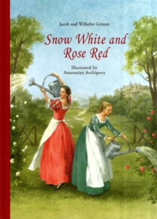 Snow White and Rose Red, Hardback