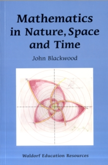 Mathematics in Nature, Space and Time, Paperback Book