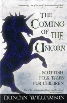 The Coming of the Unicorn : Scottish Folk Tales for Children, Paperback