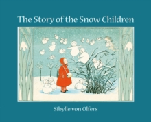 The Story of the Snow Children, Hardback Book