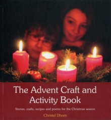 The Advent Craft and Activity Book : Stories, Crafts, Recipes and Poems for the Christmas Season, Paperback Book