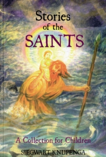 Stories of the Saints : A Collection for Children, Paperback