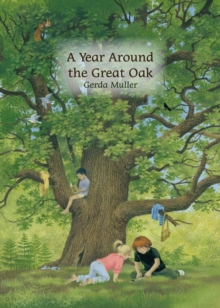 A Year Around the Great Oak, Hardback