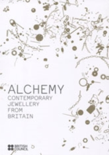 Alchemy : Contemporary Jewellery from Britain, Paperback