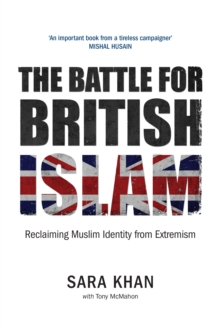 The Battle for British Islam: Reclaiming Muslim Identity from Extremism, Paperback