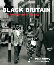Black Britain : A Photographic History, Paperback