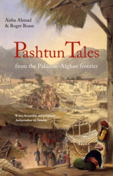 Pashtun Tales : From the Pakistan-Afghan Border, Paperback