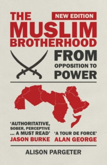 The Muslim Brotherhood : From Opposition to Power, Paperback Book