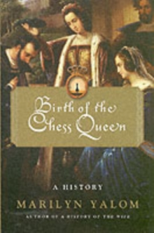 Birth of the Chess Queen : A History, Hardback