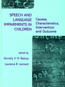 Speech and Language Impairments in Children : Causes, Characteristics, Intervention and Outcome, Paperback