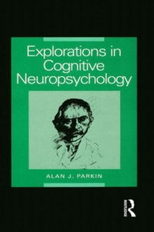 Explorations in Cognitive Neuropsychology, Paperback