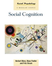 Social Cognition : How Individuals Construct Social Reality, Paperback Book