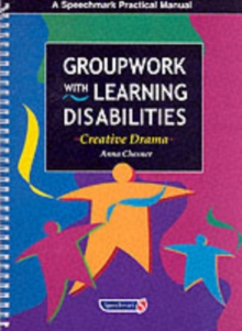 Groupwork with Learning Disabilities : Creative Drama, Paperback