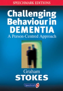 Challenging Behaviour in Dementia : A Person-Centred Approach, Paperback