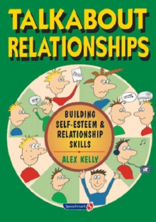 Talkabout Relationships : Building Self-Esteem and Relationship Skills, Spiral bound