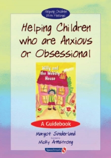 Helping Children Who are Anxious or Obsessional : A Guidebook, Spiral bound