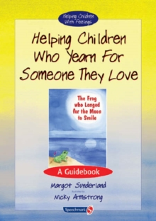 Helping Children Who Yearn for Someone They Love : A Guidebook, Spiral bound Book