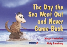The Day the Sea Went out and Never Came Back : A Story for Children Who Have Lost Someone They Love, Paperback