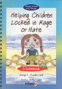 Helping Children Locked in Rage or Hate : A Guidebook, Paperback