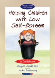 Helping Children with Low Self-Esteem : A Guidebook, Paperback