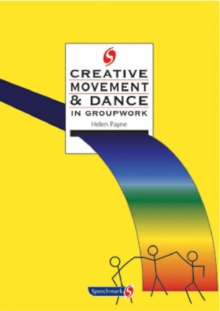 Creative Movement and Dance in Groupwork, Paperback Book