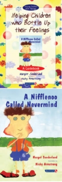 Helping Children Who Bottle Up Their Feelings and a Nifflenoo Called Nevermind, Other book format