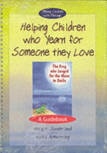 Helping Children Who Yearn for Someone They Love, Other book format Book