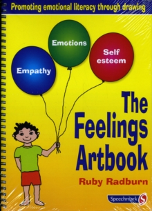 The Feelings Artbook : Promoting Emotional Literacy Through Drawing, Spiral bound