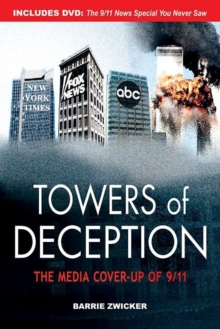 Towers of Deception : The Media Cover-Up of 9/11, Paperback Book