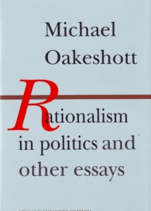 Rationalism in Politics and Other Essays, Paperback