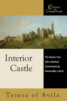 Interior Castle : The Classic Text with a Spiritual Commentary, Paperback