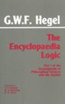 "The Encyclopaedia Logic : Part I of the ""Encyclopaedia of the Philosophical Sciences"" with the Zusatze, Paperback"