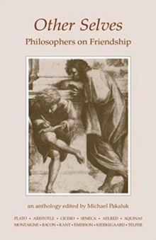 Other Selves : Philosophers on Friendship, Paperback