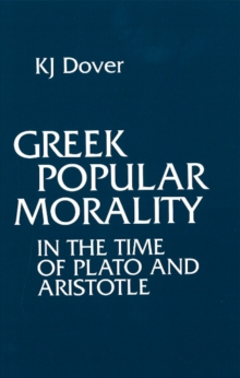 Greek Popular Morality : In the Time of Plato and Aristotle, Paperback