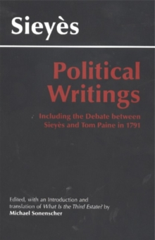 Sieyes: Political Writings : Including the Debate Between Sieyes and Tom Paine in 1791, Paperback