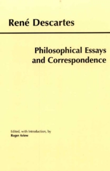 Descartes: Philosophical Essays and Correspondence, Paperback