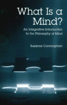 What is a Mind? : An Integrative Introduction to the Philosophy of Mind, Paperback