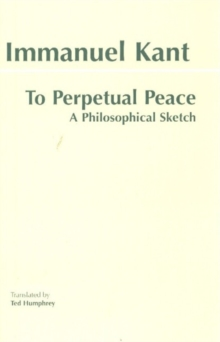 To Perpetual Peace : A Philosophical Sketch, Paperback