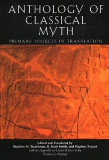 An Anthology of Classical Myth : Primary Sources in Translation, Paperback