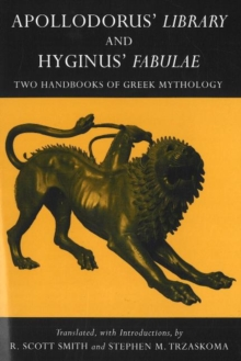 Apollodorus' Library and Hyginus' Fabulae : Two Handbooks of Greek Mythology, Paperback Book