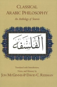 Classical Arabic Philosophy : An Anthology of Sources, Paperback
