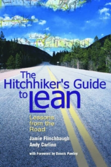 The Hitchhiker's Guide to Lean : Lessons from the Road, Hardback