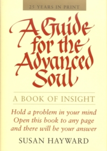 A Guide for the Advanced Soul : A Book of Insight, Paperback
