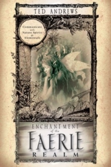 Enchantment of the Faerie Realm, Paperback