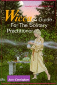 Wicca : A Guide for the Solitary Practitioner, Paperback